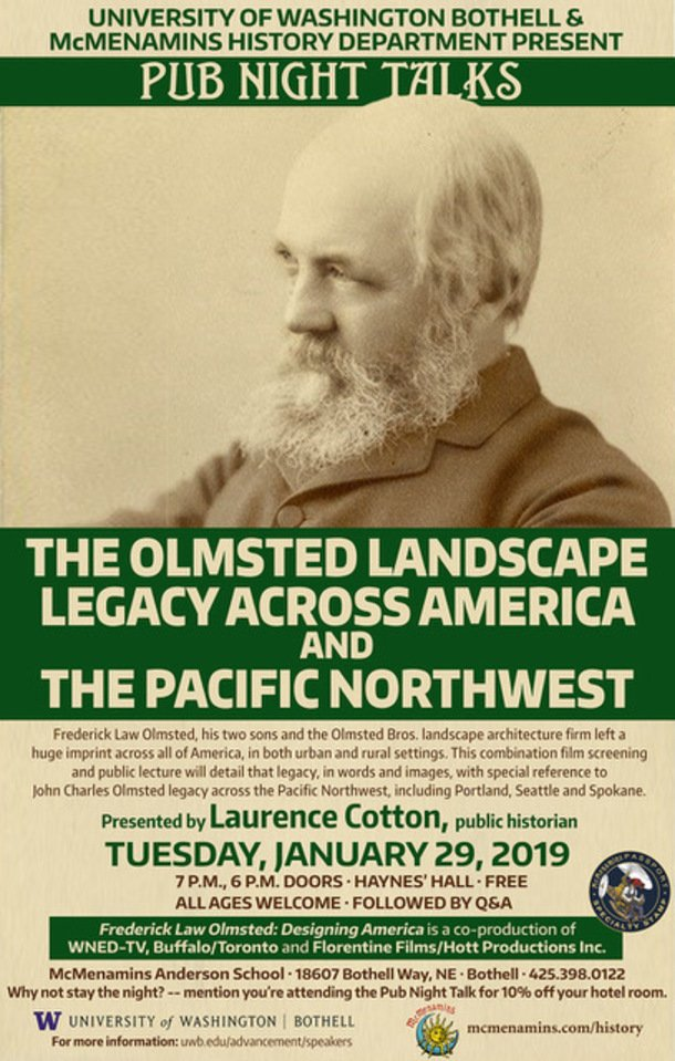 Pub Night Talks: The Olmsted Landscape Legacy Across America and The Pacific Northwest: Tuesday, January 29, 2019, 7pm at Haynes' Hall, McMenamins Anderson School in Bothell - Free