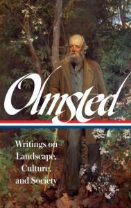 "Painted image of an elderly, gray-bearded man walking with a cane through a woodland garden. On top of the image is text reading ""Olmsted"" and ""Writings on Landscape, Culture, and Society."""