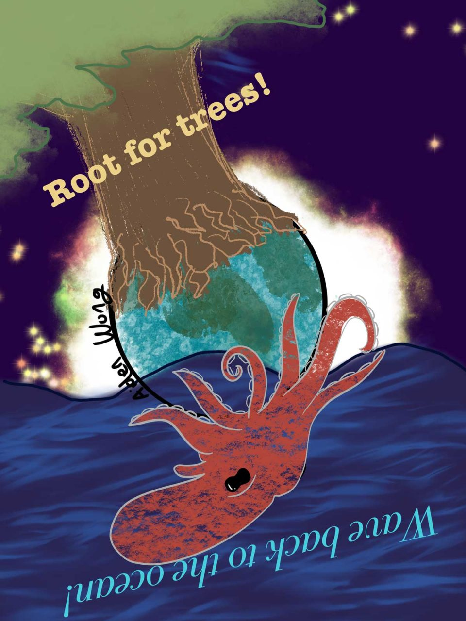 Root for trees! Wave back to the ocean. Digital art. In front of an abstract galaxy, a globe is topped with a gigantic tree covering most of a hempisphere. Rotating the image 180 degrees, a giant red octopus grabs onto the opposite site of the globe in a dark blue ocean.
