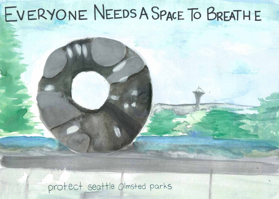 Everyone Needs a Space to Breathe. Protect Seattle Olmsted parks. Watercolor of volunteer park black ring sculpture with abstract space needle, resevoir, and trees in the background.